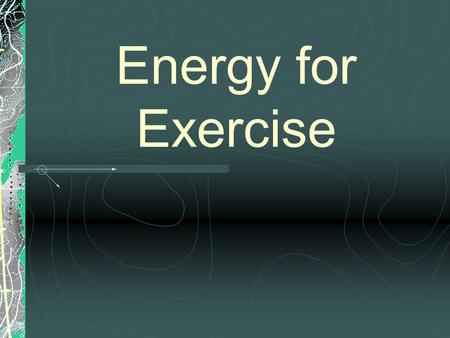 Energy for Exercise. Biological Work Muscle Contraction * Digestion & Absorption Gland Function Establishment of Gradients Synthesis of New Compounds.