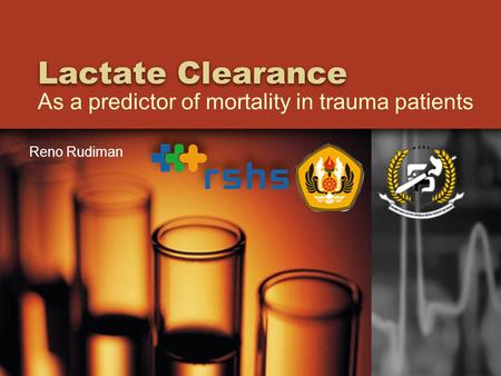 Lactate Clearance As a predictor of mortality in trauma patients Reno Rudiman.