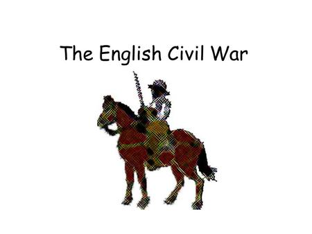 The English Civil War. CIVIL WAR! Between 1642 and 1646 King Charles fought a civil war against his enemies. By the end of the war over 20% of the nation's.