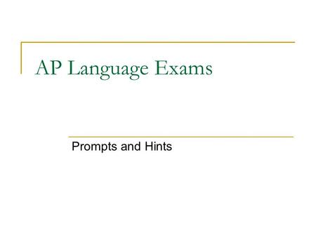 AP Language Exams Prompts and Hints.