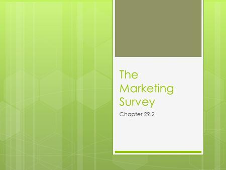 The Marketing Survey Chapter 29.2.