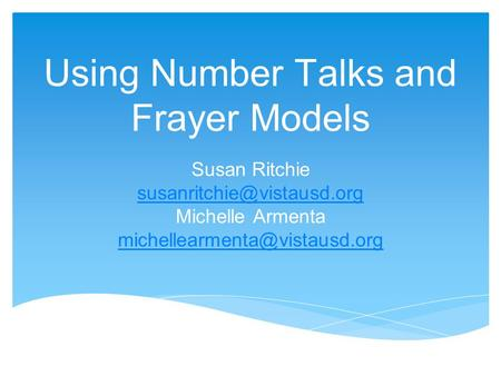 Using Number Talks and Frayer Models Susan Ritchie Michelle Armenta