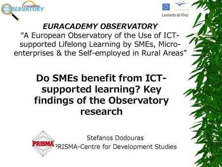 "EURACADEMY OBSERVATORY ""A European Observatory of the Use of ICT- supported Lifelong Learning by SMEs, Micro- enterprises & the Self-employed in Rural."
