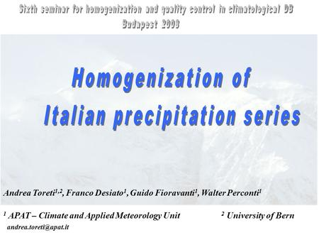 Andrea Toreti 1,2, Franco Desiato 1, Guido Fioravanti 1, Walter Perconti 1 1 APAT – Climate and Applied Meteorology Unit 2 University of Bern