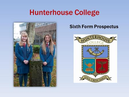 Hunterhouse College Sixth <strong>Form</strong> Prospectus.