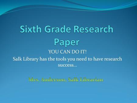 YOU CAN DO IT! Salk Library has the tools you need to have research success…