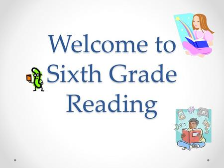 Welcome to Sixth Grade Reading. Reading Teachers Team A Mrs. Margie Crooks Room A220   Team B Ms. Allison Berry Room.