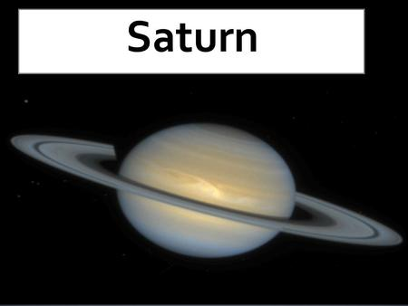  Saturn is the sixth planet in our solar system and is the second largest planet.  Saturn is a gas giant along with three others in our solar system.