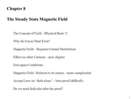 The Steady State Magnetic Field