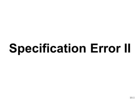 Specification Error II