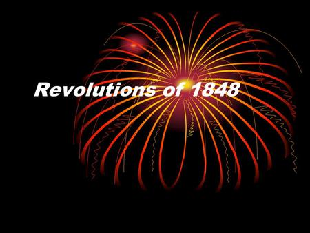 Revolutions of 1848. Background Revolutionary political and social ideologies combined with economic crises and romantic impulses Only most advanced and.