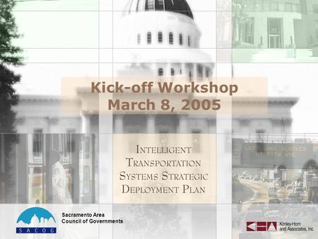 Sacramento Area Council of Governments Kick-off Workshop March 8, 2005.