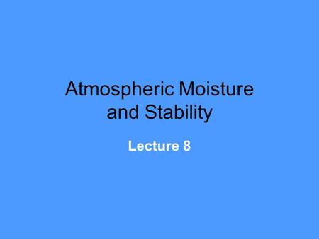 Atmospheric Moisture and Stability