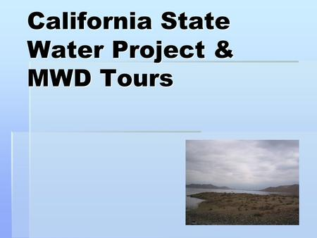 California State Water Project & MWD Tours. The Issue…..  The vast majority of water in the State of California falls in the top 1/3 of the state (north.
