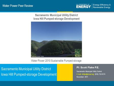 1 | Program Name or Ancillary Texteere.energy.gov Water Power Peer Review Sacramento Municipal Utility District Iowa Hill Pumped-storage Development PI: