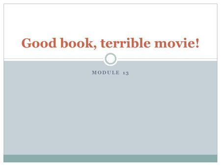 Good book, terrible movie!