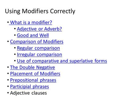 Using Modifiers Correctly