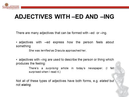 ADJECTIVES WITH –ED AND –ING