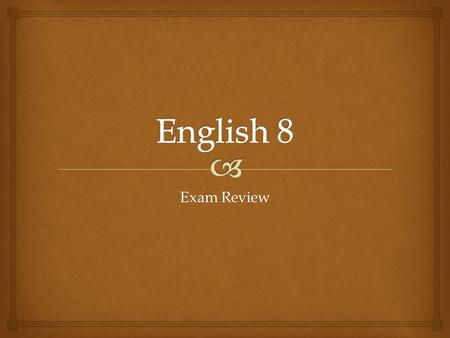 "Exam Review.   Study your notes  Use the ""practice"" sentences and any returned tests/quizzes to review identifying certain grammatical principles."