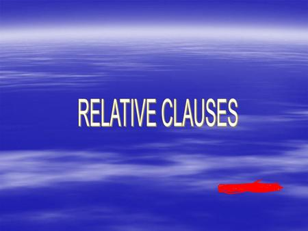 MARISA VIESCA. There are two kinds of relative clauses:  Defining Relative Clauses  Non-Defining Relative Clauses.