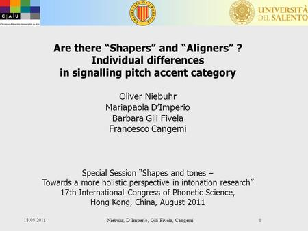 "18.08.2011 Niebuhr, D'Imperio, Gili Fivela, Cangemi 1 Are there ""Shapers"" and ""Aligners"" ? Individual differences in signalling pitch accent category."