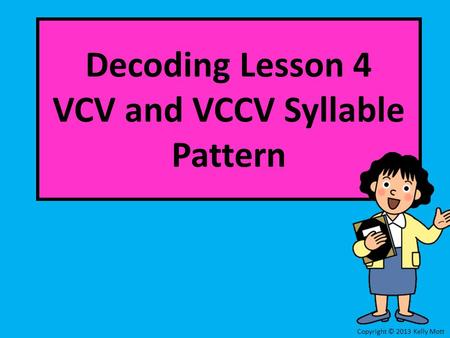Decoding Lesson 4 VCV and VCCV Syllable Pattern