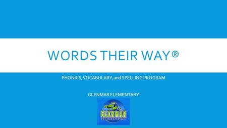 PHONICS, VOCABULARY, and SPELLING PROGRAM GLENMAR ELEMENTARY