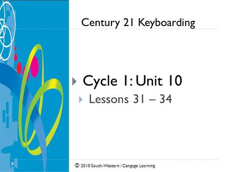 Cycle 1: Unit 10 Lessons 31 – 34.