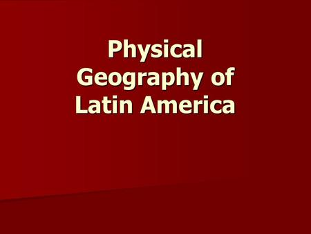 Physical Geography of Latin America. Andes Mountains by avni_ Patagonia, Argentina Mount Imbabura (Ecuador) Marc Figueras Snowquindio, Columbia.