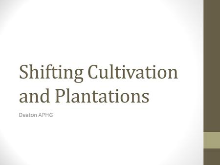 Shifting Cultivation and Plantations