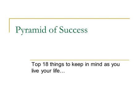Pyramid of Success Top 18 things to keep in mind as you live your life…