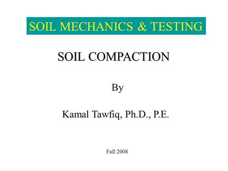 SOIL MECHANICS & TESTING