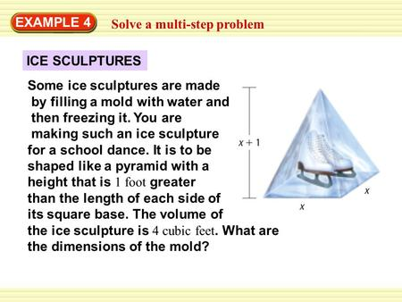 EXAMPLE 4 Solve a multi-step problem ICE SCULPTURES