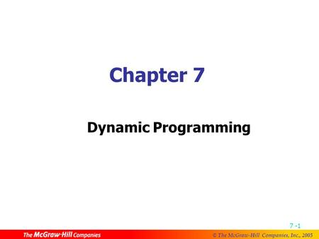 Chapter 7 Dynamic Programming.