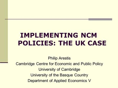 IMPLEMENTING NCM <strong>POLICIES</strong>: THE UK CASE