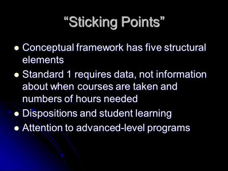 """Sticking Points"" Conceptual framework has five structural elements Conceptual framework has five structural elements Standard 1 requires data, not information."