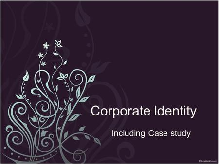 Corporate Identity Including Case study. Content What is it? Corporate Identity vs. corporate image Corporate image Corporate identity Visual identity.