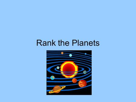Rank the Planets. All objects in the solar system are visible because of reflected light from the sun! Only stars emit light! Light.