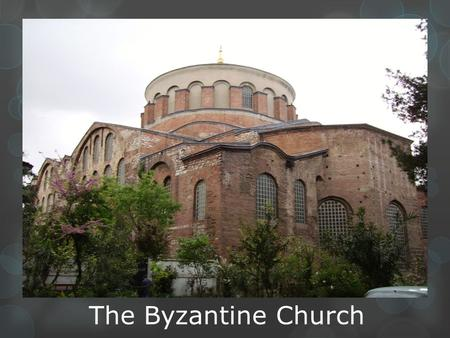 The Byzantine Church.