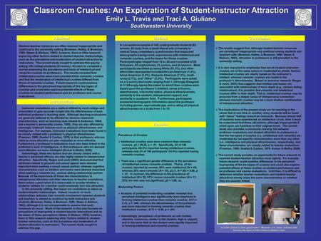 Classroom Crushes: An Exploration of Student-Instructor Attraction Emily L. Travis and Traci A. Giuliano Southwestern University Student-teacher romances.