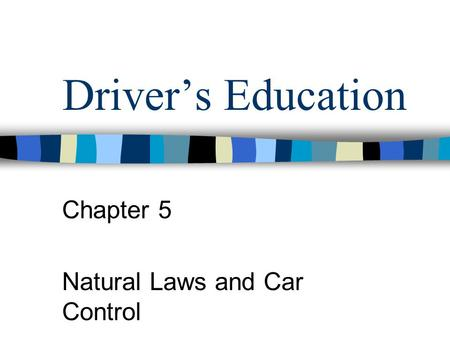 Chapter 5 Natural Laws and Car Control