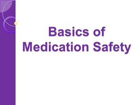 Basics of Medication Safety