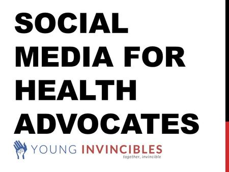 SOCIAL MEDIA FOR HEALTH ADVOCATES. WHY USE SOCIAL MEDIA? -Most of it is free -Most young adults are on social media -More than 1 billion people in the.
