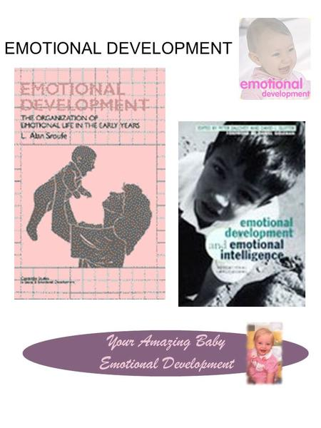 EMOTIONAL DEVELOPMENT. Four Basic Components of Emotions: 1.Stimuli that provoke a reaction 2.Feelings – Pos. or neg. conscious experiences of which we.