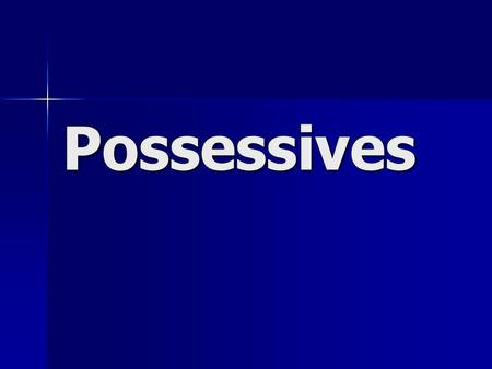 Possessives. Words that show ownership are called possessive nouns. A noun is possessive if a phrase can be changed to say that an item or idea belongs.