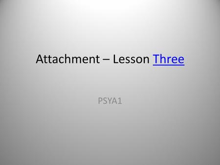 Attachment – Lesson Three