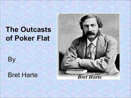 Characters moral beliefs in the outcasts of poker flat jeux roulette knight