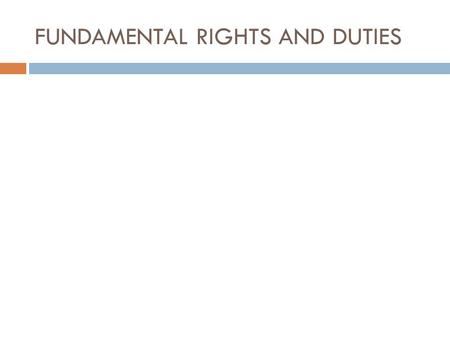 FUNDAMENTAL RIGHTS AND DUTIES