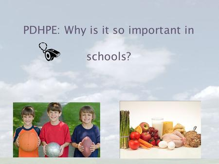 PDHPE: Why is it so important in schools?. Personal Development, Health and Physical Education is essential in schools to help students lead a healthy.