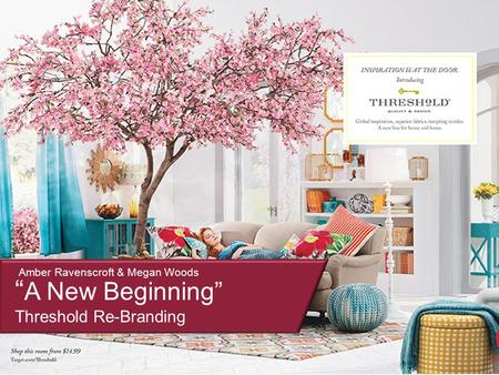 "1 "" A New Beginning"" Threshold Re-Branding Amber Ravenscroft & Megan Woods."